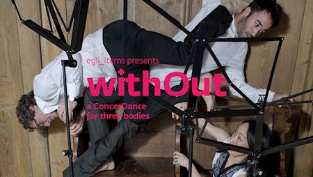 """Egli_items """"withOut - a ConcerDance for three bodies"""""""