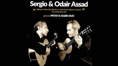 Sergio & Odair Assad, gościnnie Woch & Guzik Duo