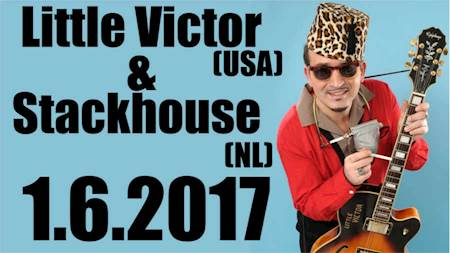 Little Victor (USA) + Stackhouse (NL)