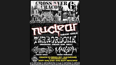 Cross Over Cracow 6: Nuclear, Conflicted, Terrordome, Maggoth