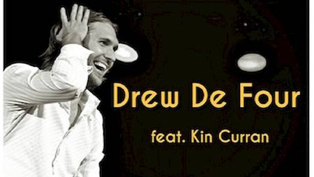 DREW DE FOUR feat KIN CURRAN