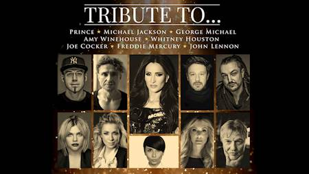 Tribute to... Prince, Michael Jackson, George Michael, Amy Winehouse, Whitney Houston, Joe Cocker, Freddie Mercury, John Lennon