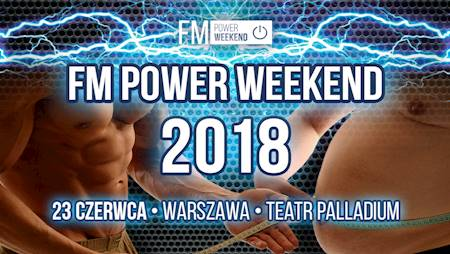 FM POWER WEEKEND 2018 - Fitness & Muscle Weekend Poland