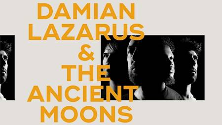 Damian Lazarus And The Ancient Moons