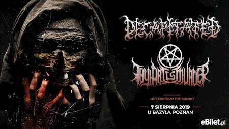 Decapitated + Thy Art Is Murder, Letters From The Colony
