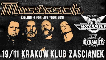 "Mustasch ""Killing It for Life Tour"" + Motorjesus + Dynamite"