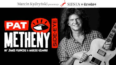 Pat Metheny - Side Eye. Siesta w drodze