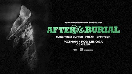After The Burial + Make Them Suffer + Polar + Spiritbox