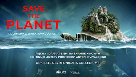 Save the Planet - Multimedia and Educational Concert