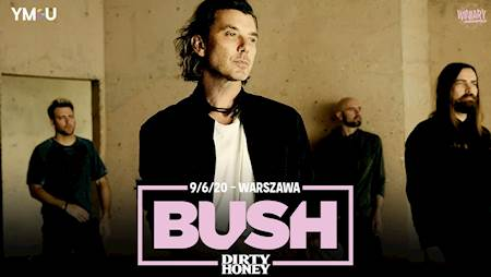 Bush + Dirty Honey