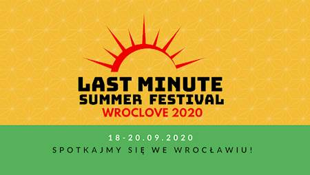 Last Minute Summer Festival - WrocLove 2020