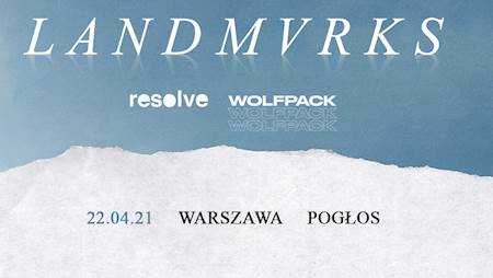 Landmvrks + Resolve + Wolfpack