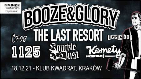 Booze & Glory + Last Resort, Knuckledust, Komety, 1125, CF98, Little Boy