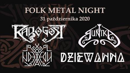 "Folk Metal Night ""Dziady"": Radogost, Runika, Deloraine, Dziewanna"