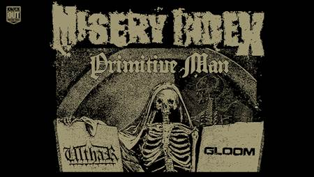 Misery Index + Primitive Man + Ulthar + Gloom