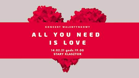 "KONCERT WALENTYNKOWY ""All You Need Is Love"""