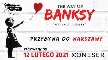 Rezerwacje The Art of Banksy. Without Limits
