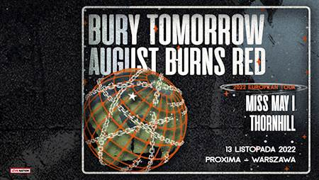 Bury Tomorrow + August Burns Red
